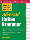 Practice Makes Perfect Advanced Italian Grammar (Practice Makes Perfect Series) - Marcel Danesi