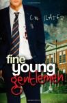 Fine Young Gentlemen (Volume 1) - C. W. Slater