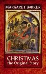 Christmas, The Original Story - Margaret Barker