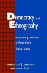 Democracy and Ethnography: Constructing Identities in Multicultural Liberal States - Carol J. Greenhouse