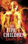 The Fire Children - Lauren M. Roy
