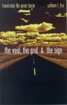 The Void, The Grid & The Sign: Traversing The Great Basin - William L. Fox