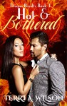 Hot & Bothered - Terri A. Wilson