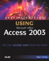 Special Edition Using Microsoft Office Access 2003 - Roger Jennings