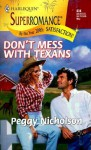 Mills & Boon : Don'T Mess With Texans (By the Year 2000) - Peggy Nicholson