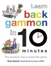 Learn Backgammon in 10 Minutes: The Quickest Way to Learn the Game - Brian Byfield, Gray Jolliffe