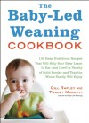 The Baby-Led Weaning Cookbook - Gill Rapley, Tracey Murkett