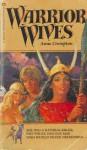 Warrior Wives - Anne Eliot Crompton
