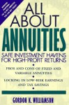 All About Annuities: Safe Investment Havens for High-Profit Returns - Gordon K. Williamson