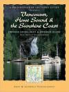 Vancouver, Howe Sound & the Sunshine Coast Revised: Including Princess Louisa Inlet & Jedediah Island - Anne Yeadon-Jones, Laurence Yeadon-Jones