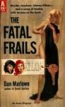 The Fatal Frails - Dan J. Marlowe