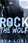 Rock the Wolf - Ava Lore
