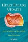 Heart Failure Updates - Eugene Braunwald Md, John J.V. McMurray, Marc Pfeffer