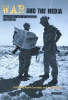 War and the Media: Reportage and Propaganda, 1900-2003 - David Welch, Mark Connelly