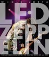 Whole Lotta Led Zeppelin: The Illustrated History of the Heaviest Band of All Time - Jon Bream, Charles Auringer, Robert Alford
