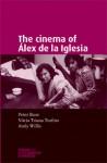 The Cinema of Álex de la Iglesia - Peter Buse, Núria Triana-Toribio, Andrew Willis