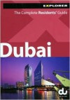 Dubai Explorer: The Complete Residents' Guide ( Living and Working for Expats) - Explorer Publishing