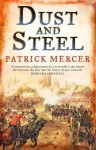 Dust and Steel - Patrick Mercer