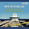 Schrecklich amüsant - aber in Zukunft ohne mich - David Foster Wallace, Dietmar Bär, Der Hörverlag