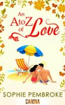 An A to Z of Love (The Love Trilogy, Book 2) - Sophie Pembroke