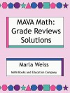 Mava Math: Grade Reviews Solutions - Marla Weiss