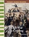 Civil War Is Coming - Christi E. Parker, M.A. Ed.