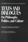 Texts and Dialogues - Maurice Merleau-Ponty, Michael B. Smith, Hugh J. Silverman, James Barry Jr.