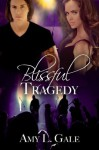 Blissful Tragedy - Amy L. Gale