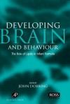 Developing Brain Behaviour: The Role of Lipids in Infant Formula - Dobbing, John Dobbing