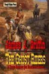 The Ghost Riders - James J. Griffin