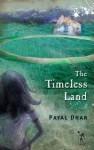 The Timeless Land - Payal Dhar