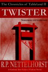 Twister (The Chronicles of Tableland, #2) - R.P. Nettelhorst