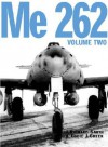 Me 262 Volume 2 - J. Richard Smith, Eddie J. Creek