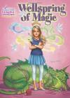 Wellspring of Magic (Creative Girls Enchanted Adventures) - Jan Fields