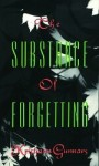 The Substance of Forgetting - Kirstjana Gunnars