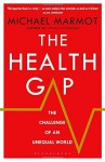 The Health Gap: The Challenge of an Unequal World by Michael Marmot (2015-09-10) - Michael Marmot;
