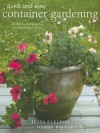 Quick and Easy Container Gardening: 20 Step-By-Step Projects and Inspirational Ideas - Tessa Evelegh, Debbie Patterson