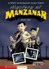 Mystery at Manzanar: A WWII Internment Camp Story - Eric Fein