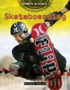 Sports Science: Skateboarding - Helaine Becker
