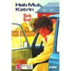 Hab Mut, Katrin - Annik Saxegaard, Berte Bratt, Thyra Dohrenburg, Ulrike Zehe-Weinberg