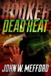 Booker: Dead Heat - John W. Mefford