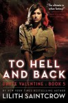To Hell and Back - Lilith Saintcrow