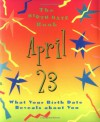 The Birth Date Book April 23: What Your Birthday Reveals about You - Oriental Institute
