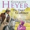 The Quiet Gentleman - Cornelius Garrett, Georgette Heyer