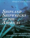 Ships and Shipwrecks of the Americas: A History Based on Underwater Archaeology - George F. Bass