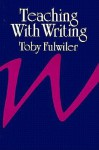 Teaching with Writing - Toby Fulwiler