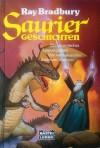 Sauriergeschichten - Ray Bradbury, Fredy Köpsell, Andrea Kamphuis