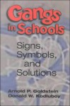 Gangs In Schools: Signs, Symbols, And Solutions - Arnold P. Goldstein