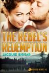 The Rebel's Redemption - Jacquie Biggar