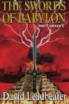 The Swords Of Babylon: (Matt Drake 6) (Volume 6) - david leadbeater